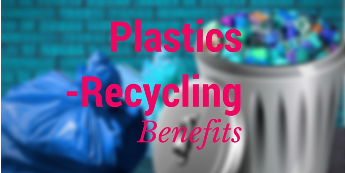 3 handy benefits of plastic recycling